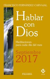 Hablar con Dios - Septiembre 2017: Meditaciones para cada día del mes