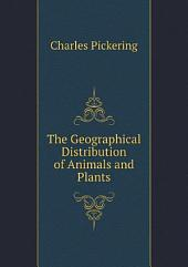 The Geographical Distribution of Animals and Plants: Part 1