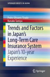 Trends and Factors in Japan's Long-Term Care Insurance System: Japan's 10-year Experience