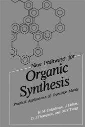 New Pathways for Organic Synthesis: Practical Applications of Transition Metals