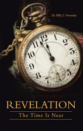REVELATION: The Time Is Near