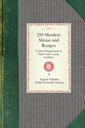 250 Meatless Menus And Recipes Book PDF