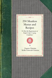 250 Meatless Menus And Recipes