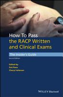 How to Pass the RACP Written and Clinical Exams PDF