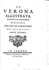 La Verona illustrata: ridotta in compendio : principalmente per uso de' forestieri ; con Varia Aggiunte, Volume 2