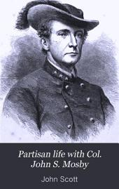 Partisan Life with Col. John S. Mosby