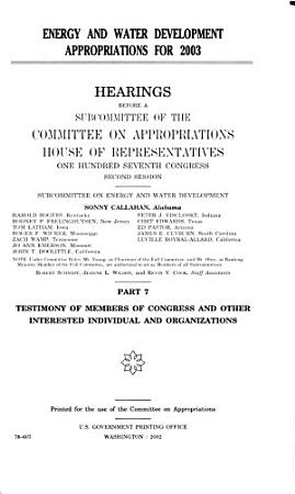 Energy and Water Development Appropriations for 2003  Testimony of members of Congress and other interested individual and organizations PDF