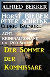 Der Sommer der Kommissare: Acht Kriminalromane auf 1700 Seiten