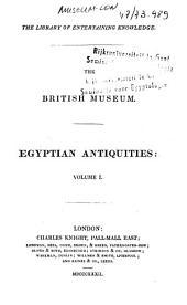 The British Museum: Egyptian Antiquities, Volume 1