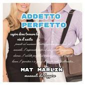 Addetto Perfetto (manuali da leggere) Mat Marlin