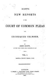 Scott's New Reports in the Court of Common Pleas and Exchequer Chamber [1840-1845].