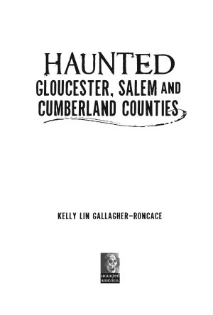Haunted Gloucester  Salem  and Cumberland Counties
