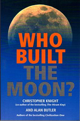 Who Built the Moon