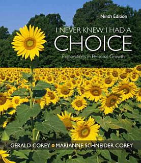 I Never Knew I Had A Choice  Explorations in Personal Growth Book