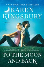 To the Moon and Back: A Novel