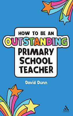 How to be an Outstanding Primary School Teacher PDF