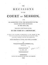 The decisions of the Court of Session: from its first institution to the present time : digested under proper heads, in the form of a dictionary, Volume 7