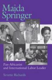Maida Springer: Pan-Africanist and International Labor Leader