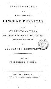 Institutiones ad fundamenta linguae Persicae cum chrestomathia. [With] Auctarium