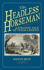 The Headless Horseman: A Strange Tale of Texas Legend