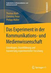 Das Experiment in der Kommunikations  und Medienwissenschaft PDF
