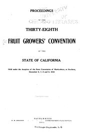 Proceedings of the ... Fruit-Growers' Convention of the State of California: Held Under the Auspices of the State Commission of Horticulture ..., Volume 38