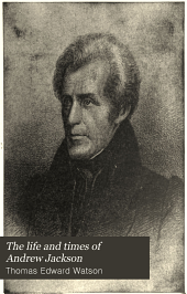 The life and times of Andrew Jackson