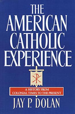 The American Catholic Experience PDF