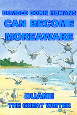 DUMBED DOWN HUMANS CAN BECOME MOREAWARE PDF
