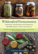 Wildcrafted Fermentation