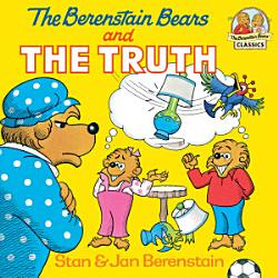 The Berenstain Bears And The Truth Book PDF