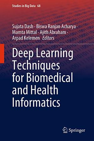 Deep Learning Techniques for Biomedical and Health Informatics PDF