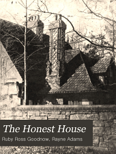The honest house: presenting examples of the usual problems which face the home-builder, together with an exposition of the simple architectural principles which underlie them; arranged especially in reference to small house design