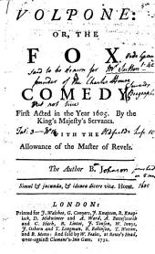 Volpone: or, The Fox. A comedy ... The Author B. J. [i.e. Ben Jonson.]