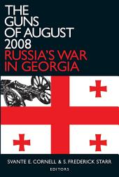 The Guns of August 2008: Russia's War in Georgia