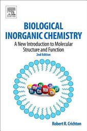 Biological Inorganic Chemistry: A New Introduction to Molecular Structure and Function, Edition 2
