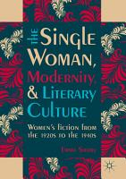 The Single Woman  Modernity  and Literary Culture PDF