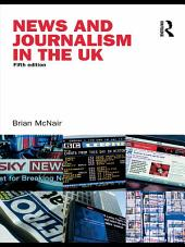 News and Journalism in the UK: Edition 5