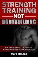 Strength Training Not Bodybuilding PDF
