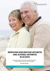 Improving Rheumatoid Arthritis and Juvenile Arthritis in 30 Days