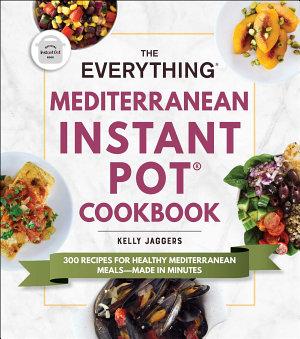 The Everything Mediterranean Instant Pot   Cookbook