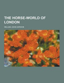 The Horse World of London