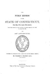 The Public Records of the State of Connecticut ...: With the Journal of the Council of Safety ... and an Appendix, Volume 2