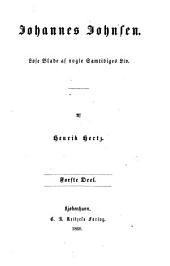 Johannes Johnsen: Løse Blade af nogle Samtidiges Liv. 3 Dele in 1 vol, Bind 1