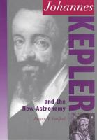 Johannes Kepler and the New Astronomy PDF