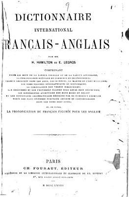 Dictionnaire international fran  ais anglais  par H  Hamilton et E  Legros PDF