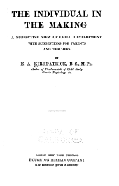 The Individual in the Making: A Subjective View of Child Development with Suggestions for Parents and Teachers