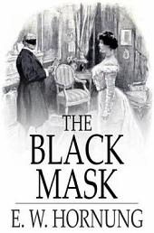 The Black Mask: Further Adventures of the Amateur Cracksman
