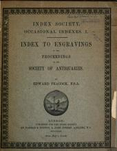 Index to Engravings in the Proceedings of the Society of Antiquaries: Issues 1-2