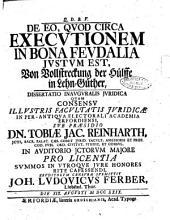 De eo, quod circa executionem in bona feudalia justum est, Von Vollstreckung der hülffe in lehn-güther, dissertatio inauguralis juridica quam consensu illustris facultatis juridicae ... sub praesidio Dn. Tobiae Jac. Reinharth, ... in auditorio jctorum majore pro licentia summos in vtroque jure honores rite capessendi, eruditorum censurae submittit Joh. Ludovicus Ferber, Liebstad. Thur. Die 19. Augusti 1729